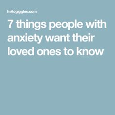 7 things people with anxiety want their loved ones to know Explaining Anxiety, Understanding Anxiety, Letters To Boyfriend, Relationship Tips, The Good German, Anxiety Quotes, Grilling Gifts, Depression Help