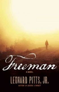 """July-October 2013. Freeman by Leonard Pitts. At the end of the Civil War, an escaped slave first returns to his old plantation then walks across the ravaged South in search of his lost wife; while a feisty young woman and her """"sister"""" leave Boston to set up a school for slaves in Mississippi. Engrossing historical fiction that will stay with you forever."""