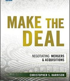 Make The Deal: Negotiating Mergers And Acquisitions PDF