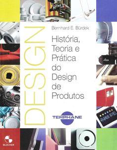 Design - História, Teoria e Prática do Design de Produtos  Livro de Bernhard E. Bürdek