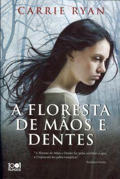 Bebendo Livros: A Floresta de Mãos e Dentes - Carrie Ryan