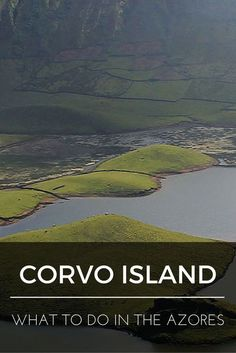 """What to do in the Azores: Corvo Island"" is the ninth (and final) installment of a series of nine blog posts about the Azores islands. The posts are meant to give you a detailed overview of each one of them to help you plan your trip, whether you decide to visit one, two, or all nine."