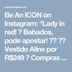 "Be An ICON on Instagram: ""Lady in red! ❤ Babados, pode apostar! 👌🏻 ▫️ Vestido Aline por R$249 💻 Compras via internet: www.iconstore.com.br • ⠀⠀⠀⠀⠀⠀⠀ • Formas de…"" • Instagram"