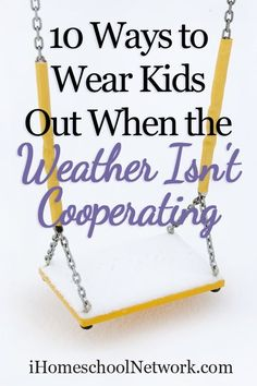 10 Ways to Wear Kids Out When the Weather Isn't Cooperating