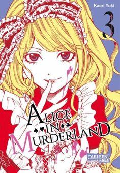 Kaori Yuki - Alice in Murderland, Band 3. (© Carlsen Comics) 4/5 Sterne