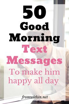 50 Good Morning Text Messages To Make Him Happy All Day. To Make Him Feel Loved. Tips on how to text a guy. Example of text messages, ideas. How to text a guy you are dating. Love Texts For Him, Flirty Texts For Him, Flirty Messages For Him, Sweet Text Messages, Morning Message For Him, Good Morning Text Messages, Love Message For Girlfriend, Love Message For Him, Good Morning Love Text