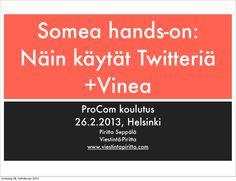 ProComilla 26.2.2013 pidetyn Twitter-handson -peruskoulutuksen päivitetty versio sisältää myös vinkkejä Vine-videosovelluksen käyttöön ja tilin turvaamiseen liittyen.