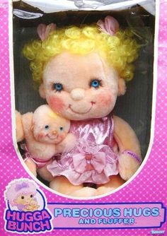 Hugga bunch. This thing freaked me out. I remember not being not so gentle with this doll.:/