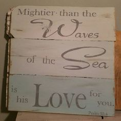 Check out this item in my Etsy shop https://www.etsy.com/listing/471160011/mightier-than-the-waves-of-the-sea-sign