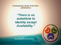 Contemporary Quote of the Day:- (26/05/2014):-  by Enship/Innovation via slideshare