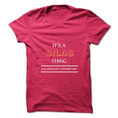 Its An SILAS Thing. You Wouldns Understand.New T-shirt T Shirt, Hoodie, Sweatshirt