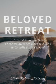 The Beloved Retreat with Blessed is She is all about discovering our call as His Beloved.  Join us in California, Arizona, Minnesota, DC, and more dates to come to pray and be in community with the #BISsisterhood.