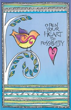 Open your heart to possibility.