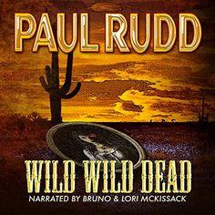 Amazon.com: Wild Wild Dead (Audible Audio Edition): Paul Rudd, Lori McKissack, Bruno McKissack, Thorstruck Press: Books