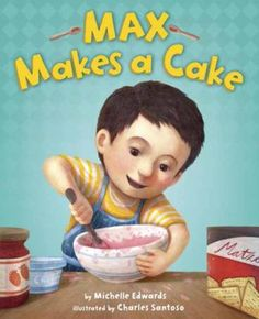 Max Makes a Cake by Michelle Edwards. ER EDWARDS.