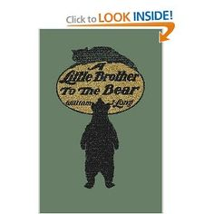 A Little Brother to the Bear by William J. Long.  Free read