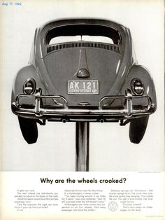 'Why are the wheels crooked?' Classic Volkswagen Ad.