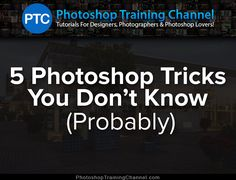 5 Photoshop Tricks That You Don't Know (Probably)
