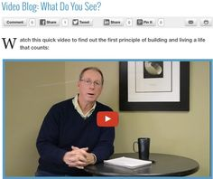 Video Blog: What Do You See? Watch this quick video to find out the first principle of building and living a life that counts: http://kenlroberts.com/?p=1690 #vlog #blog #life #lifecoach #pastor #author