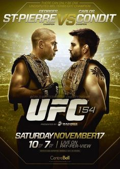 UFC 154 'St-Pierre vs Condit' Full Fight Card and Rumors for NOV. 17 in Montréal, Québec