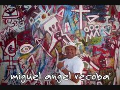 Arte Bruto - Obras de miguel angel recoba