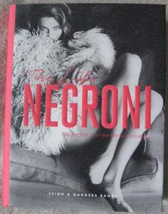 THE LIFE NEGRONI Leigh and Nargess Banks. This is the story of a drink, the history, ingredients, personalities, music, art, design, fashion, poetry and politics. It is a story that spans generations. It is a story of Italy, of la dolce vita, of Futurism, of the culture of aperitivo. It is a story of love and duels, fought to preserve the spirit of the cocktail. It is, above all, a celebration of the pleasures of living.