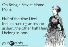 being a mom humor, mom quotes funny, life, laugh, funny mom quotes, funni, funny stay at home mom quotes, homes, kid