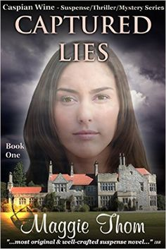 Captured Lies: Book One of The Caspian Wine Suspense/Thriller/Mystery Series - Kindle edition by Maggie Thom. Mystery, Thriller & Suspense Kindle eBooks @ Amazon.com.