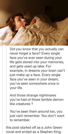 NO BUT THIS IS SUCH BULLSHIT ESPECIALLY WHEN YOURE ONE OF THOSE PEOPLE WHO DREAM AHEAD OF TIME OR JUST HAVE NIGHTMARES OF DUMB ASS SCARY CREATURES LIKW DO YOU MEAN TO TELL ME THAT IVE SEEN THOSE LIKE NO FUCK YOU