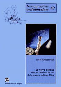 Roussel-Ode, Janick Le verre antique dans les chefs-lieux de cités de la moyenne vallée du Rhône / Janick Roussel-Ode ; préface de Danièle Foy Montagnac : Mergoil, 2014 http://cataleg.ub.edu/record=b2200070~S1*cat