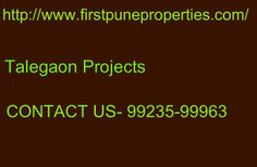 http://www.firstpuneproperties.com/invest-in-new-pre-launch-upcoming-talegaon-projects/ Talegaon Projects