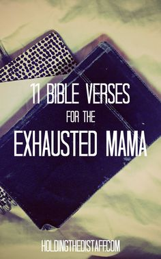 11 Bible Verses For The Exhausted Mama: encouraging scriptures for any mom dealing with the stress and exhaustion from parenting and everyday life. Bible Verses for Moms Christian Parenting, Bible Quotes, In This World, Just In Case, Homemaking, Bible Verse For Stress, Bible Verses For Mothers, Bible Scriptures, Bible Verses For Encouragement