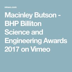 Macinley Butson - BHP Billiton Science and Engineering Awards 2017 on Vimeo