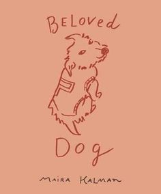 Beloved Dog.  A wonderful tribute to and compendium of dogs. The best part, to me, is the new and original stuff at the beginning—Kalman's wonderful personal journey with dogs (and love and loss).