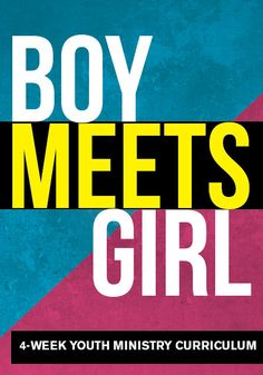 Boy Meets Girl 4-Week Youth Ministry Curriculum
