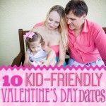 10 Kid-Friendly Valentine's Day Date Ideas