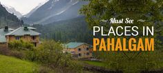 Pahalgam, a hill station of Kashmir that embraces unending beauty, enough to amaze any traveller; discover more about this fantastic place. #Travel #Hillstation #Kashmir