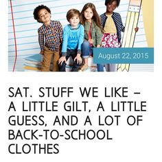 SAT. STUFF WE LIKE – A LITTLE GILT, A LITTLE GUESS, AND A LOT OF BACK-TO-SCHOOL CLOTHES