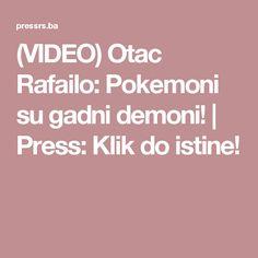 (VIDEO) Otac Rafailo: Pokemoni su gadni demoni!   Press: Klik do istine!