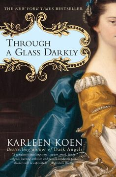 Through A Glass Darkly - Karleen Koen Fiction Romance, Century - one of my favorite books I Love Books, Great Books, Books To Read, My Books, Reading Books, Reading Lists, Book Lists, Reading Strategies, Reading Comprehension