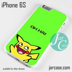 Pikachu Oh Hai Phone case for iPhone 6/6S/6 Plus/6S plus