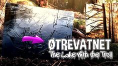 ØTREVATNET (The Lake With The Troll)