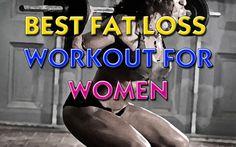 Best Fat Loss Workout for Women