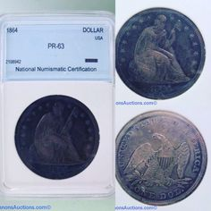 1864 United States Seated Liberty $1 (type 3, no motto); National Numismatic Certification PR-63. Bids close Thurs, 13 April, from 11am ET. http://bid.cannonsauctions.com/cgi-bin/mnlist.cgi?redbird19/1700