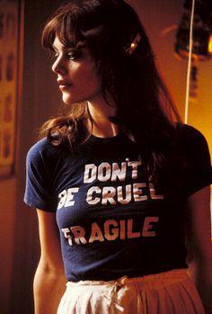 "Tina Aumont, 1978. ""Don't Be Cruel I'm Fragile"" Tee.."