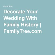 """Decorate Your Wedding With Family History  I have been seeing some great ideas floating around lately about decorating with Family History. It got me thinking about other ways we can include our ancestors in family affairs.   """"Why not a wedding?"""" It is one of the most joyous days of your life, and who do you want to share it with if not family? Past or present.  #familyhistory #wedding #ancestors #familytree #genealogy"""