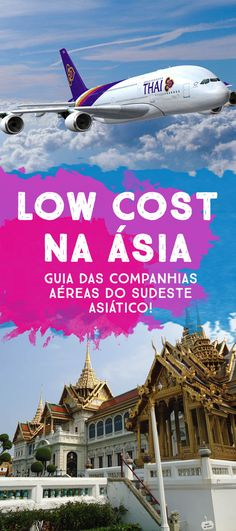 Lista das melhores companhias low cost na Ásia, dicas de viagem low cost, trechos, imigração no sudeste asiático e países que cada uma atua!!!