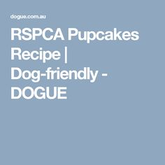 RSPCA Pupcakes Recipe | Dog-friendly - DOGUE
