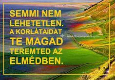 Hálát adok a mai napért. Semmi nem lehetetlen. A korlátaidat te magad teremted az elmédben. Ne higgy el mindent, amit az elméd kreál. Van annál bölcsebb részed. Így szeretlek, Élet! Köszönöm. Szeretlek ❤️ ⚜ Ho'oponoponoWay Magyarország ⚜ www.HooponoponoWay.hu
