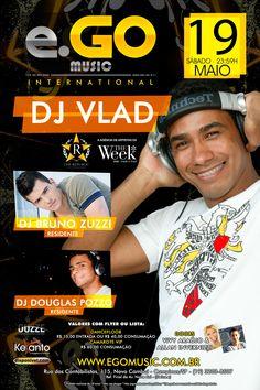 19.05.2012 Conexão The Week trás Deejay Vlad com Deejay Bruno Zuzzi e Deejay Douglas Pozzo. - e.GO Music International